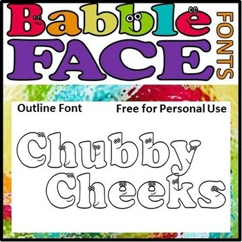 Chubby Cheeks Outline Font for Personal Use Only