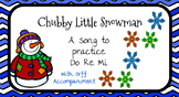 Chubby Little Snowman: Orff based song to practice Mi Re Do