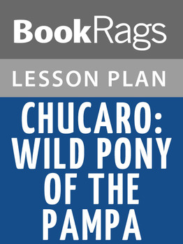 Chucaro: Wild Pony of the Pampa Lesson Plans