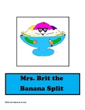 Chunk Chums Week Six:  Mrs. Brit the Banana Split