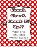 Chunk It Up!  A Word Chunk game for the -an, -and word families