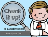 Chunk It Up! Be a Sound Detective!