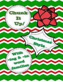 Chunk It Up!  Christmas style with in & ing word families, a word chunking game