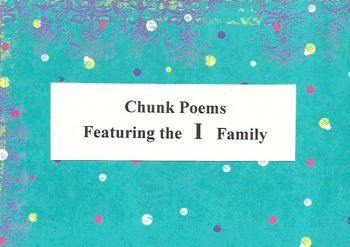 Chunk Poems Featuring the I Family