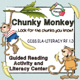 Chunky Monkey - Chunking Cards - Guided Reading and Literacy Center