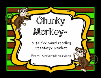 Chunky Monkey - a tricky word reading strategy packet
