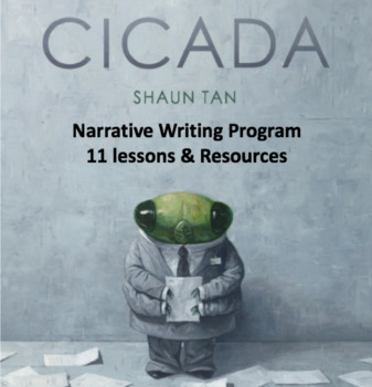 Cicada by Shaun Tan Narrative Writing Program Unit. Lessons and Assessment.