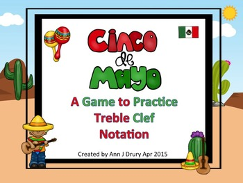 Cinco De Mayo - A Game for Practicing Treble Clef Notation