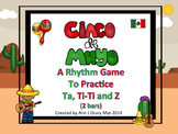 Cinco De Mayo - A Rhythm Game for Practicing Ta, Ti-Ti  and Z (2 bars)