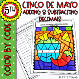 Cinco De Mayo Adding & Subtracting Decimals | Color by Code