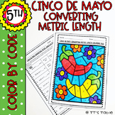 Cinco De Mayo Converting Metric Length | Color by Code