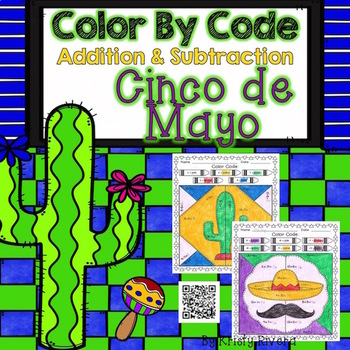 Cinco de Mayo Color by Code:  Addition and Subtraction
