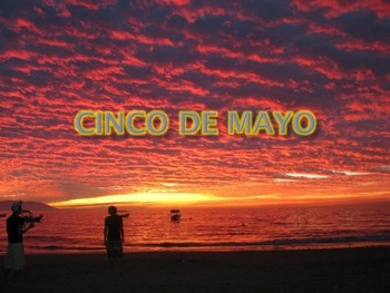 Cinco de Mayo - Power Point - 12 Slides History Facts Pictures