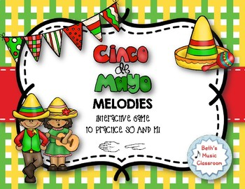 Cinco de Mayo Melodies! Interactive Melodic Practice Game - So-Mi