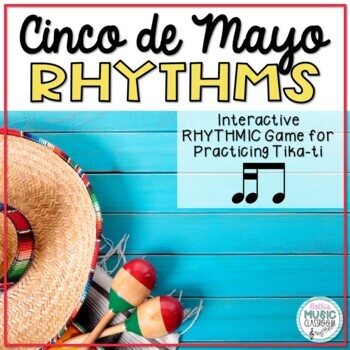 Cinco de Mayo Rhythms! Interactive Rhythm Practice Game - Tika-ti
