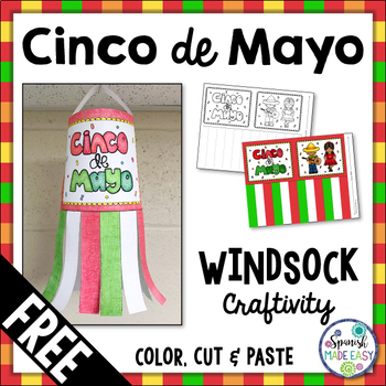 Free Cinco de Mayo Windsock Craftivity by Spanish Made Easy | TpT