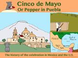 Cinco de Mayo or Pepper in Puebla