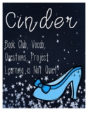 Cinder by Marissa Mayer Book Club (Novel Study, Vocabulary, Questions, Project)