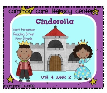Cinderella 1st Grade Reading Street Unit 4 Week 2 Common Core Literacy Centers