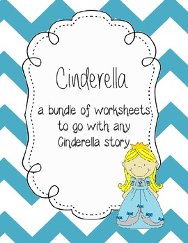 Cinderella: A Bundle of Worksheets to go with Any Cinderel
