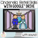 Cinderella Google™ Slides   Digital & Printable Fairy Tale Retell Activities