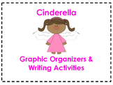 Cinderella Graphic Organizers & Writing Activities (Readin