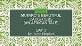 Louisiana Guidebook: Mufaro's Beautiful Daughters Day 1-4
