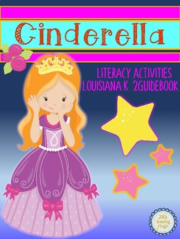 Cinderella Literacy Activities for the Louisiana K-2 Guidebook