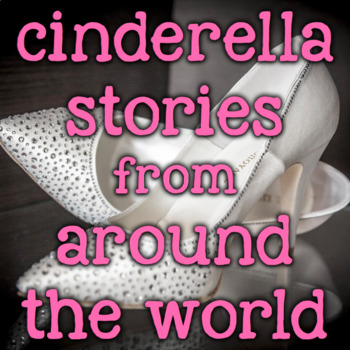 Cinderella Stories from Around the World - 2nd Grade Reading/Writing Unit