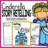 Cinderella Story Elements and Story Retelling Worksheets Pack