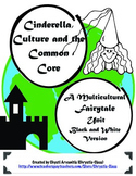 Cinderella and Culture: Black & White Version  CCSS Aligned