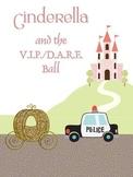 Cinderella and the V.I.P. /D.A.R.E Ball (satirical play)