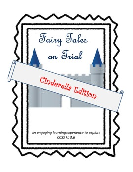 Cinderella on Trial (Fractured Fairy Tales/Point of View)