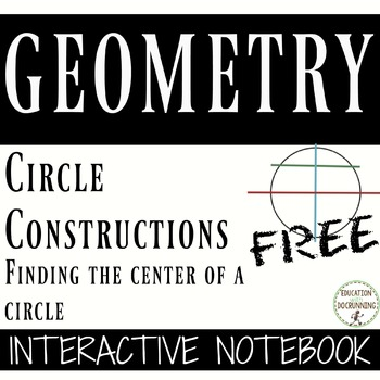 Circle Constructions Interactive Notebooks for Geometry - FREE