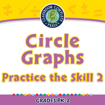 Data Analysis & Probability: Circle Graphs Practice the Skill 2 NOTEBOOK Gr.PK-2