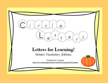 Circle Letters ~ For Letter Learning! (October Vocabulary Edition)