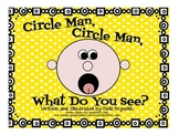 Circle Man, Circle Man, What Do You See?: A Book of Shapes