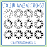Circle Ten Frames Templates for Addition and Color In Clip Art Commercial Use