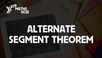 Circle Theorems: Alternate Segment Theorem - Complete Lesson