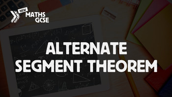 Circle Theorems: Alternate Segment Theorem - Complete Lesson