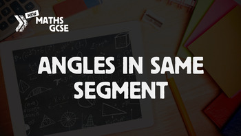 Circle Theorems: Angles in Same Segment - Complete Lesson