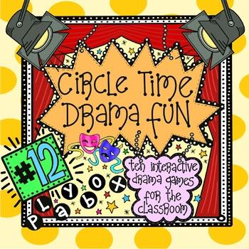 Circle Time Drama Fun! -10 Interactive Drama Games for Every Classroom!