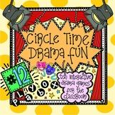 Circle Time Drama Fun! -10 Interactive Drama Games for Eve