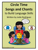Circle Time Songs and Chants to Build Language Skills