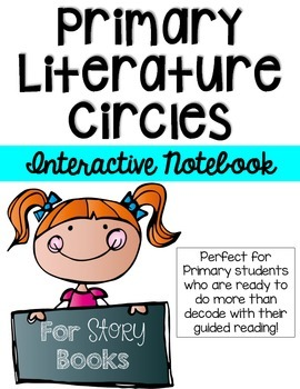 Circle Up!  Primary Literature Circles-INTERACTIVE NOTEBOOK style!