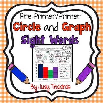 Circle and Graph (Pre Primer and Primer Words)