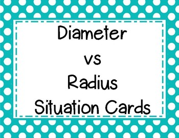 Circles: Diameter vs Radius Situation Card Sort