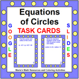 "CIRCLES - EQUATIONS OF CIRCLES TASK CARDS: ""GOOGLE SLIDES"", SMARTBOARD, POWERPOI"