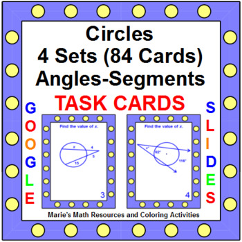 Circles - 4 sets of TASK CARDS (84 cards)Find Angle Measures and Segment Lengths