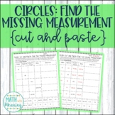 Circles: Find the Missing Measurement Cut and Paste Activity - CCSS 7.G.B.4